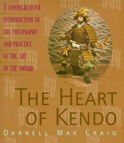 9781570624070: The Heart of Kendo: A Comprehensive Introduction to the Philosophy and Practice of the Art of the Sword