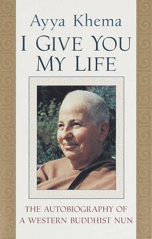 9781570624155: I Give You My Life: The Autobiography of a Western Buddhist Nun