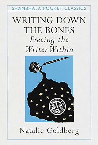 9781570624247: Writing Down the Bones: Freeing the Writer Within (Pocket Classics)