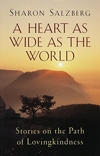9781570624285: A Heart as Wide as the World: Stories on the Path of Lovingkindness
