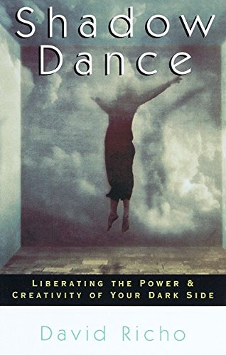 Shadow Dance. liberating the Power & Creativity of Your Dark Side.