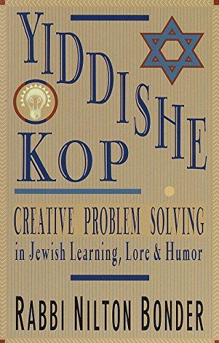 Yiddishe Kop: Creative Problem Solving in Jewish: Nilton Bonder