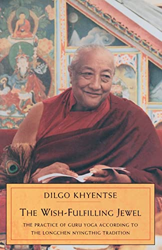 9781570624520: The Wish-Fulfilling Jewel: The Practice of Guru Yoga According to the Longchen Nyingthig Tradition