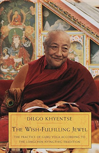 The Wish-Fulfilling Jewel: The Practice of Guru Yoga According to the Longchen Nyingthig Tradition (1570624526) by Dilgo Khyentse; Dilgo Khyentse Rinpoche