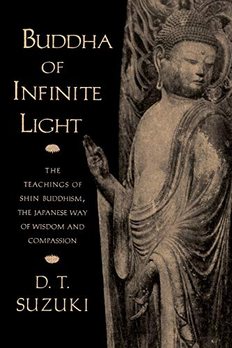 9781570624568: Buddha of Infinite Light: The Teachings of Shin Buddhism, the Japanese Way of Wisdom and Compassion