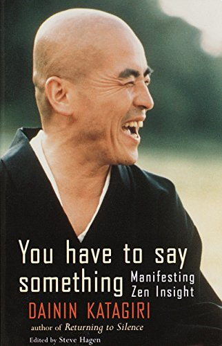 9781570624629: You Have to Say Something: Manifesting Zen Insight