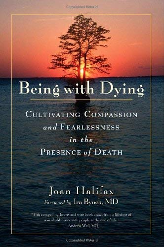 9781570624698: Being with Dying: Cultivating Compassion and Fearlessness in the Presence of Death