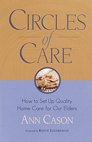 9781570624711: Circles of Care: How to Set Up Quality Care for Our Elders in the Comfort of Their Own Homes