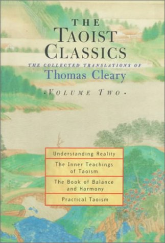 9781570624865: The Taoist Classics Volume 2: Understanding Reality, the Inner Teachings of Taoism, The Book of Balance and Harmony, Practical Taoism