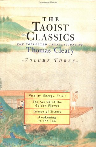 The Taoist Classics: The Collected Translations of: Cleary, Thomas (Translator)