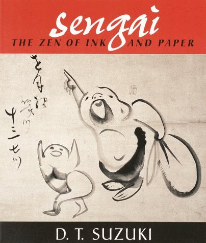 Sengai: The Zen of Ink and Paper: Suzuki, Daisetz T.
