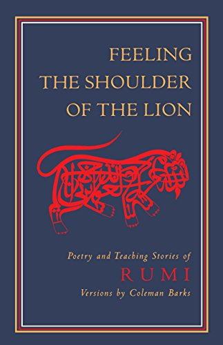 9781570625220: Feeling the Shoulder of the Lion: Poetry and Teaching Stories of Rumi