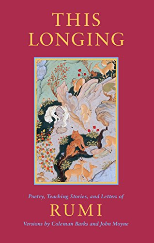 9781570625336: This Longing: Poetry, Teaching Stories, and Letters of Rumi