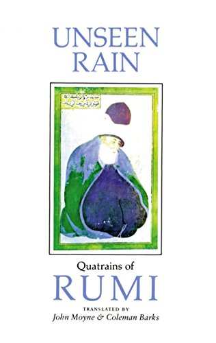 9781570625343: Unseen Rain: Quatrains of Rumi