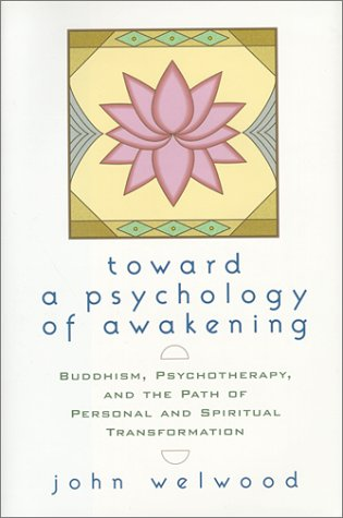 9781570625404: Toward a Psychology of Awakening: Buddhism, Psychotherapy and the Path of Personal and Spiritual Transformation