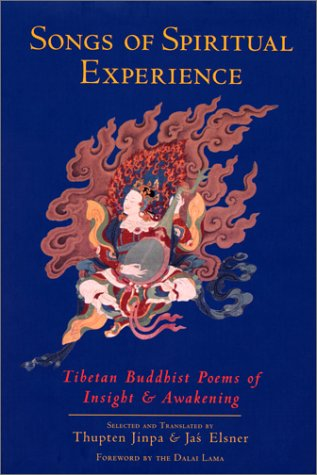 Songs of Spiritual Experience: Tibetan Buddhist Poems of Insight and Awakening (1570625506) by Thupten Jinpa; Jas' Elsner