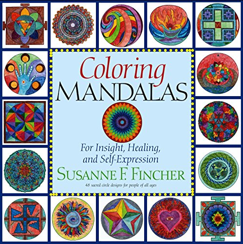 Coloring Mandalas: For Insight, Healing and Self Expression: Fincher, Susanne F.