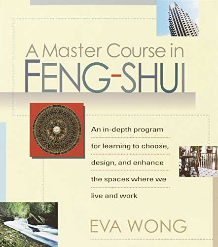 9781570625848: A Master Course in Feng-Shui: An In-Depth Program for Learning to Choose, Design, and Enhance the Spaces Where We Live and Work