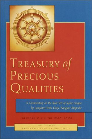 Treasury of Precious Qualities: A Commentary on the Root Text of Jigme Lingpa. The Quintessence o...