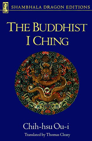 The Buddhist I Ching: Ou-i, Chih-hsu; Cleary, Thomas