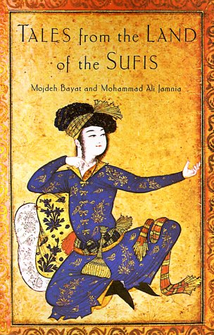 Tales from the Land of the Sufis: Bayat, Mojdeh, Jamnia,