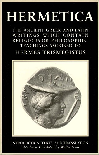 9781570626302: Hermetica Volume 1 Introduction, Texts, and Translation: The Ancient Greek and Latin Writings Which Contain Religious or Philosophic Teachings Ascribe