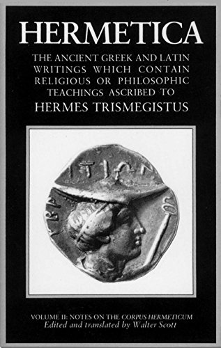 9781570626319: Hermetica Volume 2 Notes on the Corpus Hermeticum: The Ancient Greek and Latin Writings Which Contain Religious or Philosophic Teachings Ascribed to H