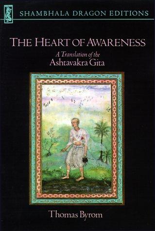The Heart of Awareness: a Translation of the Ashtavakra Gita: Byrom, Thomas