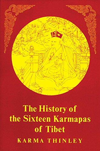 History of the Sixteen Karmapas of Tibet: Karma Thinley