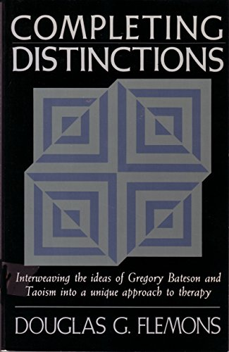 9781570626692: Completing Distinctions: Interweaving the Ideas of Gregory Bateson and Taoism into a unique approach to therapy