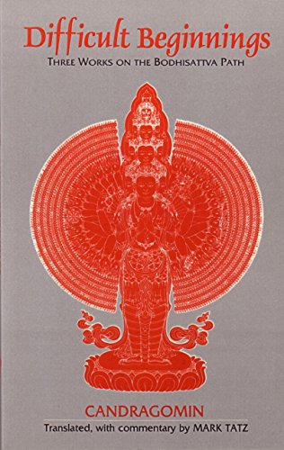 9781570626708: Difficult Beginnings: Three Works on the Bodhisattva Path