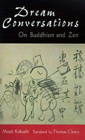 Dream Conversations: On Buddhism and Zen: Muso Kokushi