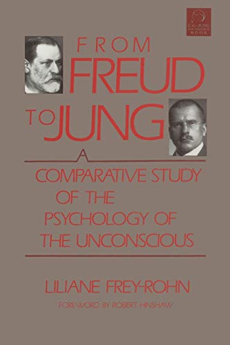 9781570626760: From Freud to Jung: A Comparative Study of the Psychology of the Unconscious (C. G. Jung Foundation Books)