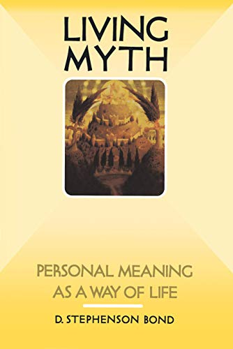 9781570626845: Living Myth: Personal Meaning as a Way of Life