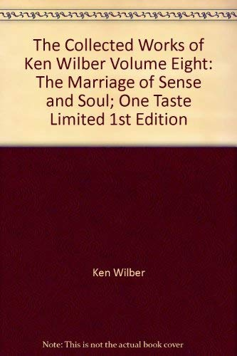 9781570627095: The Collected Works of Ken Wilbur : Volume Eight, The Marriage of Sense and Soul, One Taste