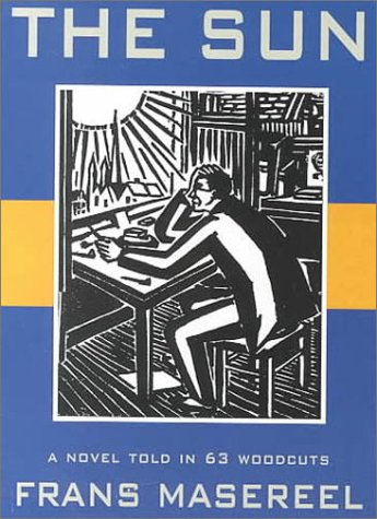 9781570627187: The Sun: A Novel Told in 63 Woodcuts