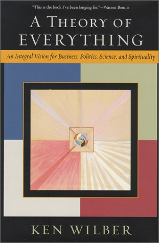 9781570627248: A Theory of Everything: An Integral Vision for Business, Politics, Science, and Spirituality