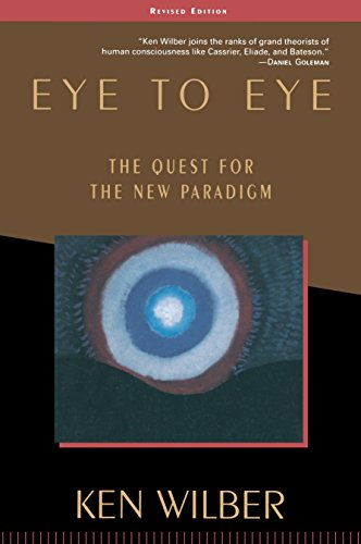 9781570627415: Eye to Eye: The Quest for the New Paradigm