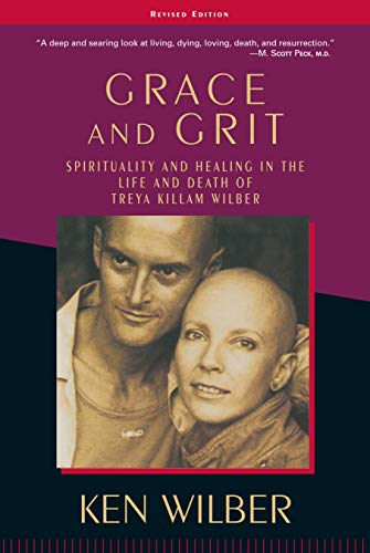 9781570627422: Grace and Grit: Spirituality and Healing in the Life and Death of Treya Killam Wilber
