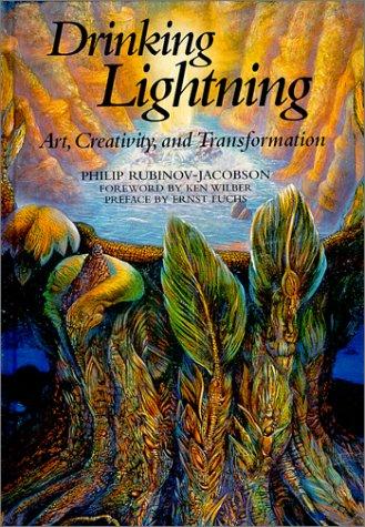 Drinking Lightning : Art, Creativity, and Transformation: Rubinov-Jacobson, Philip