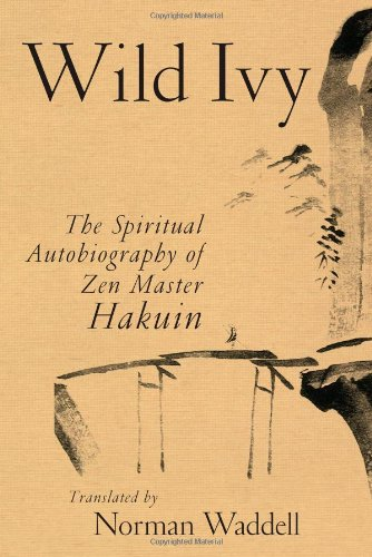 9781570627705: Wild Ivy: The Spiritual Autobiography of Zen Master Hakuin