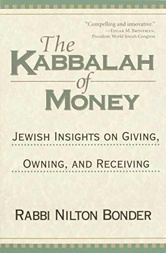 9781570628047: The Kabbalah of Money: Jewish Insights on Giving, Owning, and Receiving
