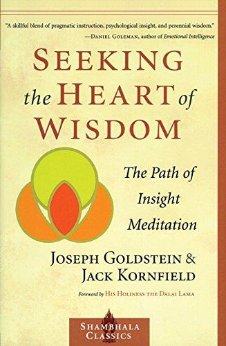 9781570628054: Seeking the Heart of Wisdom: The Path of Insight Meditation (Shambhala Classics)