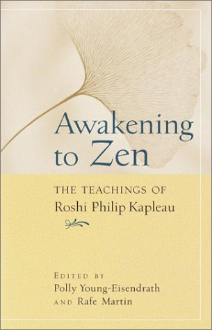 9781570628061: Awakening to Zen: The Teachings of Roshi Philip Kapleau