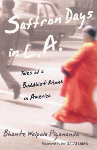 Saffron Days in L.A.: Tales of a Buddhist Monk in America: Piyananda, Bhante Walpola