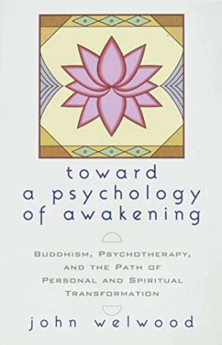 9781570628238: Toward a Psychology of Awakening: Buddhism, Psychotherapy, and the Path of Personal and Spiritual Transformation