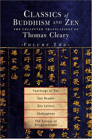 Classics of Buddhism and Zen, Volume Two: Teachings of Zen, Zen Reader, Zen Letters, Shobogenzo Z...