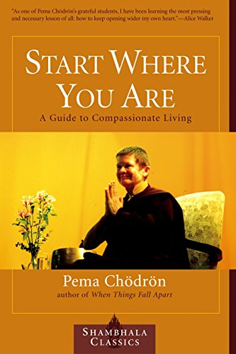9781570628399: Start Where You Are: A Guide to Compassionate Living (Shambhala Classics)