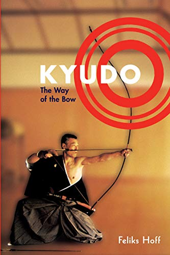 9781570628528: Kyudo: The Way of the Bow: The Way of the Blow
