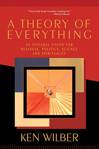 9781570628559: A Theory of Everything: An Integral Vision for Business, Politics, Science and Spirituality